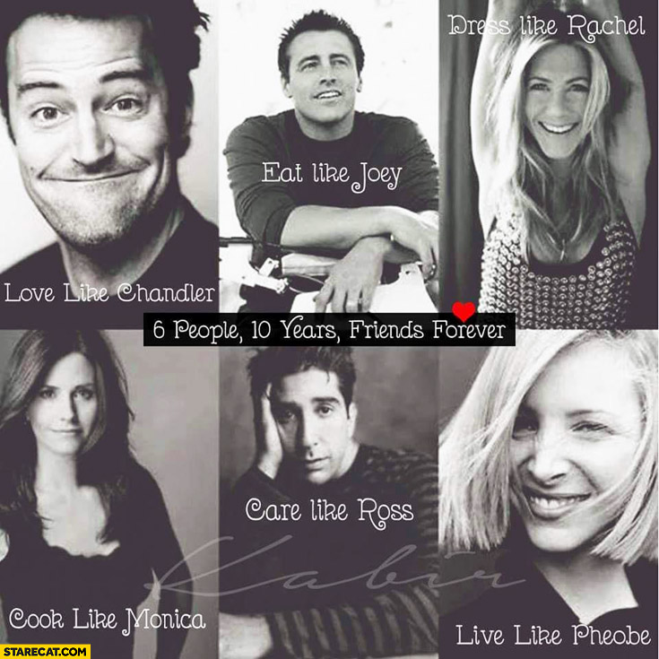 6-people-10-years-friends-forever-love-like-chandler-eat-like-joey-dress-like-rachel-cook-like-monica-care-like-ross-live-like-pheobe