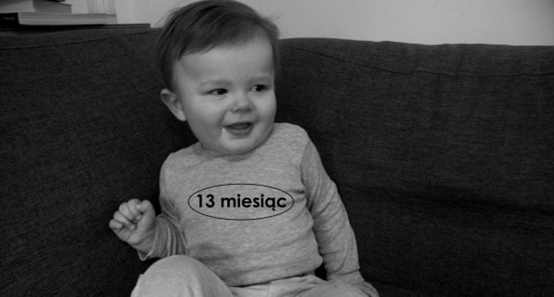 13 miesiąc życia dziecka