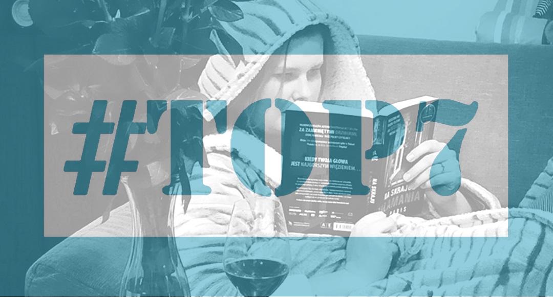 #TOP7: Rzeczy, które uwielbiam!
